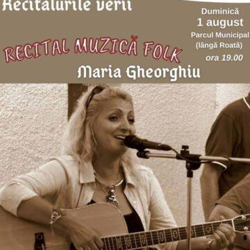 Recitalurile verii – Muzică folk  cu  Maria Gheorghiu  la Onești